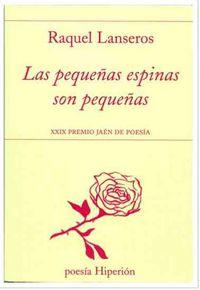 PEQUEÑAS ESPINAS SON PEQUEÑAS, LAS