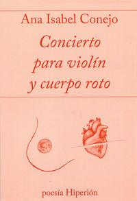Concierto Para Violin Y Cuerpo Roto - Ana Isabel Conejo