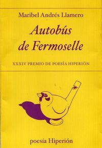 Autobus De Fermoselle (xxxiv Premio De Poesia Hiperion) (ex Aequo) - Maribel Andres Llamero