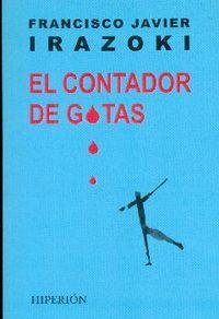 El contador de gotas - Francisco Javier Irazoki