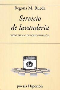 SERVICIO DE LAVANDERIA (XXXVI PREMIO POESIA HIPERION)
