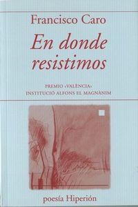 EN DONDE RESISTIMOS