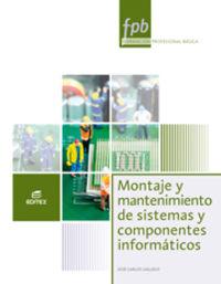 fpb - montaje y mantenimiento sistemas componentes informaticos - Aa. Vv.