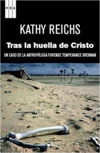 Tras La Huella De Cristo - Kathy Reichs