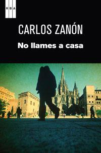 No Llames A Casa - Carlos Zanon
