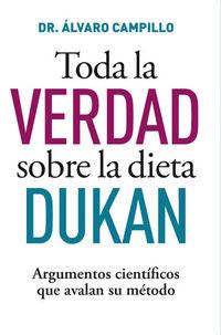 Toda La Verdad Sobre El Metodo Dukan - Alvaro Campillo