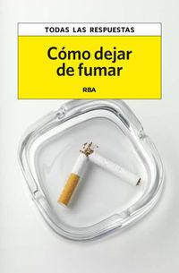 COMO DEJAR DE FUMAR - TODAS LAS RESPUESTAS