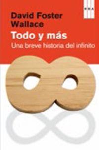 Todo Y Mas - Una Breve Historia Del Infinito - David Foster Wallace