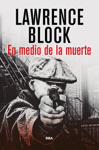 En Medio De La Muerte - Lawrence Block