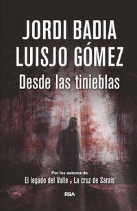 Desde Las Tinieblas - Jordi  Badia  /  Luisjo  Gomez Alvarez