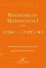Resúmenes De Matemáticas I Con Notas Históricas - María José Santiago Puertas Antonio Cipriano Santiago Zaragoza