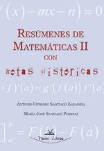 Resúmenes De Matemáticas Ii Con Notas Históricas - María José Santiago Puertas Antonio Cipriano Santiago Zaragoza