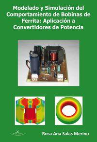 MODELADO Y SIMULACION DEL COMPORTAMIENTO DE BOBINAS DE FERRITA - APLICACION A CONVERTIDORES DE FERRITA