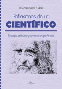 REFLEXIONES DE UN CIENTIFICO - ENSAYOS, ARTICULOS Y COMENTARIOS PERIFERICOS
