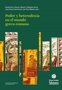 PODER Y HETERODOXIA EN EL MUNDO GRECO-ROMANO - ESTUDIOS EN HOMENAJE A LA PROFESORA M. ª JOSE HIDALGO DE LA VEGA