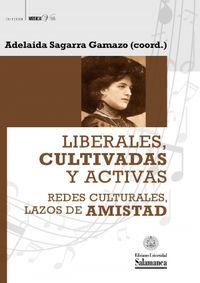 LIBERALES, CULTIVADAS Y ACTIVAS