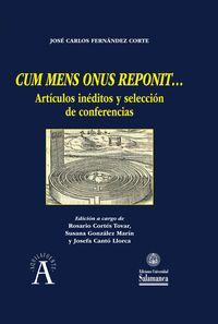 Cum Mens Onus Reponit. .. - Articulos Ineditos Y Seleccion De Conferencias - Jose Carlos Fernandez Corte