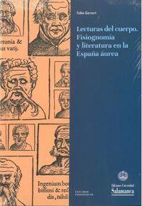 LECTURAS DEL CUERPO - FISIOGNOMIA Y LITERATURA EN LA ESPAÑA AUREA