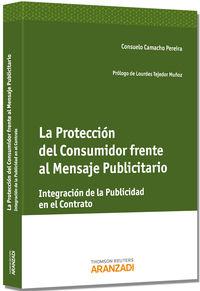 La proteccion al consumidor frente al mensaje publicitario - Consuelo Camacho Pereira