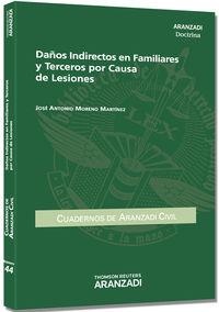 Daños Indirectos En Familiares Y Terceros Por Causa De Lesiones - Jose Antonio Moreno Martinez