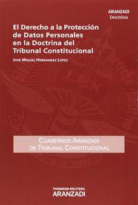 Derecho A La Proteccion De Datos Personales En La Doctrina Del Tribunal Constitucional, El (duo) - Jose Miguel Hernandez Lopez