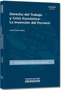 DERECHO DEL TRABAJO Y CRISIS ECONOMICA - LA INTERVENCION DEL PORVENIR