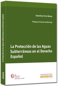 La proteccion de las aguas subterraneas en el derecho español - Valentina Erice Baeza