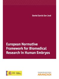 EUROPEAN NORMATIVE FRAMEWORK FOR BIOMEDICAL RESEARCH IN HUMAN EMBRYOS