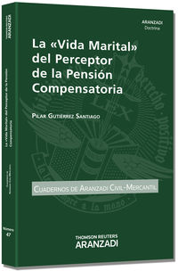 La vida marital del perceptor de la pension compensatoria - Pilar Gutierrez Santiago