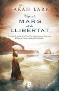 Cap Als Mars De La Llibertat. Sèrie Del Kauri Vol. I - Sarah Lark