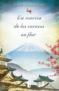 La Sonrisa De Los Cerezos En Flor - Kate Connelly