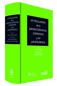 LEY REGULADORA DE LA JURISDICCION SOCIAL COMENTADA Y CON JURISPRUDENCIA
