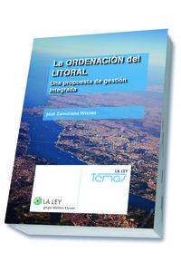 La  ordenacion del litoral  -  Una Propuesta De Gestion Integrada - Jose Zamorano Wisnes