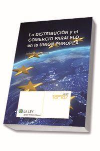 DISTRIBUCION Y EL COMERCIO PARALELO EN LA UNION EUROPEA, LA