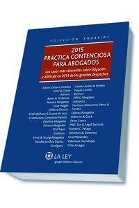 Practica Contenciosa Para Abogados 2015 - Los Casos Mas Relevantes Sobre Litigacion Y Arbitraje En 2014 De Los Grandes Despachos - Antonio Hierro Hernandez-Mora