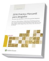 2016 Practica Mercantil Para Abogados - Rafael Sebastian (coord. )