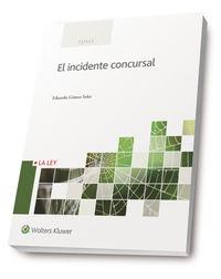 El incidente concursal - Eduardo Gomez Soler