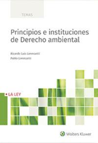 Principios E Instituciones De Derecho Ambiental - Ricardo Luis Lorenzetti / Pablo Lorenzetti