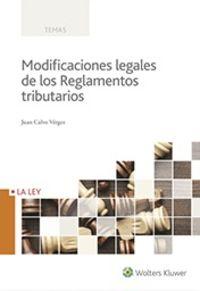 MODIFICACIONES LEGALES DE LOS REGLAMENTOS TRIBUTARIOS