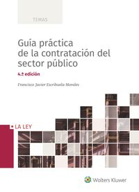 (4 Ed) Guia Practica De La Contratacion Del Sector Publico - Francisco Javier Escrihuela Morales