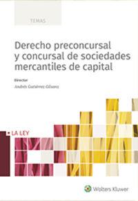 DERECHO PRECONCURSAL Y CONCURSAL DE SOCIEDADES MERCANTILES DE CAPITAL