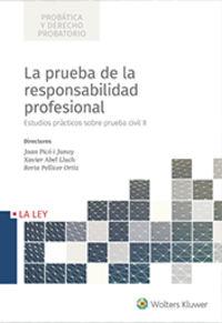 PRUEBA DE LA RESPONSABILIDAD PROFESIONAL, LA - ESTUDIOS PRACTICOS SOBRE PRUEBA CIVIL II