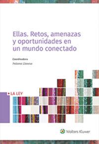 Ellas - Retos, Amenazas Y Oportunidades En Un Mundo Conectado - P. Llaneza Gonzalez (coord. )