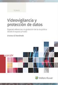 VIDEOVIGILANCIA Y PROTECCION DE DATOS - ESPECIAL REFERENCIA A LA GRABACION DE LA VIA PUBLICA DESDE EL ESPACIO PRIVADO
