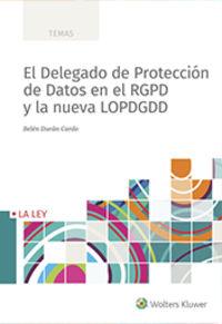 DELEGADO DE PROTECCION DE DATOS EN EL RGPD Y LA NUEVA LOPDGDD