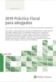 2019 PRACTICA FISCAL PARA ABOGADOS - LOS CASOS MAS RELEVANTES EN 2018 DE LOS GRANDES DESPACHOS