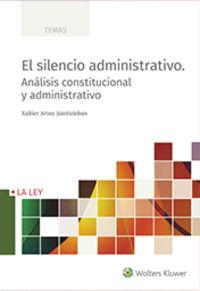 SILENCIO ADMINISTRATIVO, EL - ANALISIS CONSTITUCIONAL Y ADMINISTRATIVO