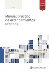 Manual Practico De Arrendamientos Urbanos - Aa. Vv.