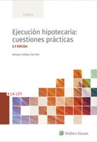 (2 Ed) Ejecucion Hipotecaria: Cuestiones Practicas - Soraya Callejo Carrion