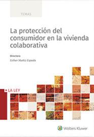 La proteccion del consumidor en la vivienda colaborativa - Esther Muñiz Espada (ed. )